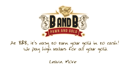 Cash For Gold, Pawn Shop Mesa, B & B Pawn Logo, Highest Values Paid